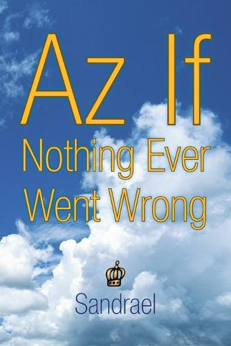 Az If Nothing Ever Went Wrong (Paperback)