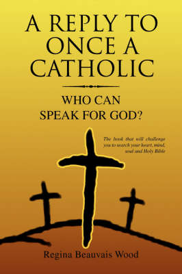 A Reply to Once a Catholic (Paperback)