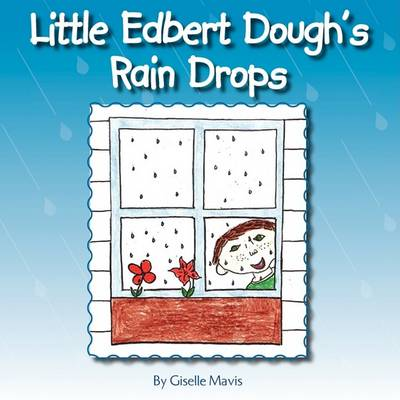 Little Edbert Dough's Rain Drops (Paperback)