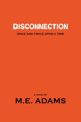 Disconnection: Once and Twice Upon a Time (Paperback)