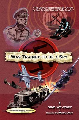 I Was Trained to Be a Spy (Hardback)