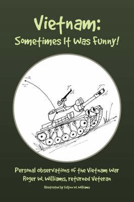 Vietnam: Sometimes It Was Funny! (Hardback)