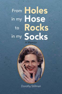 From Holes in My Hose to Rocks in My Socks (Hardback)