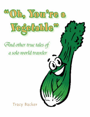 Oh, You're a Vegetable (Paperback)