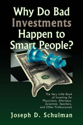 Why Do Bad Investments Happen to Smart People? (Paperback)