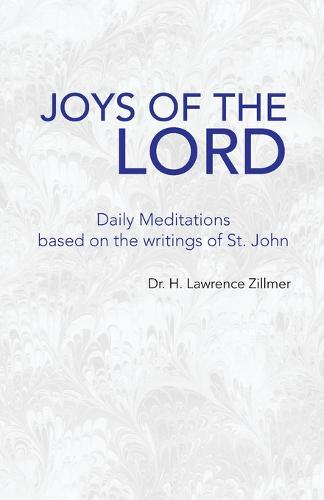 Joys of the Lord: Daily Meditations Based on the Writings of St. John (Paperback)