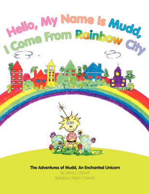 Hello, My Name Is Mudd, I Come from Rainbow City (Paperback)
