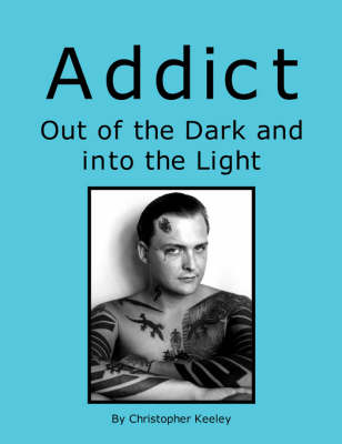 Addict Out of the Dark and Into the Light (Paperback)