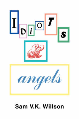 Idiots and Angels (Paperback)