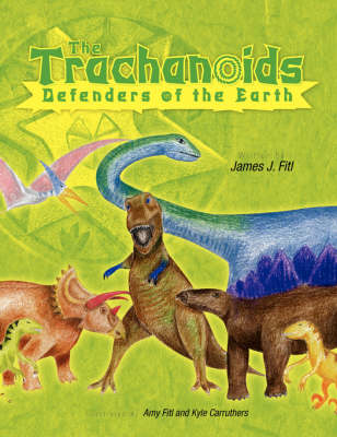 The Trachanoids: Defenders of the Earth (Paperback)