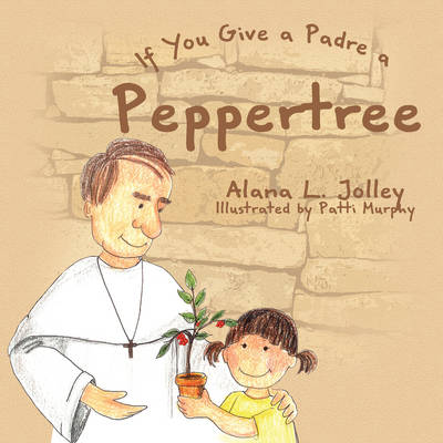 If You Give a Padre a Peppertree (Paperback)