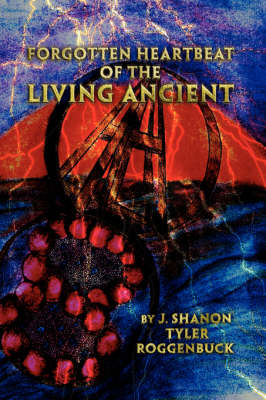Forgotten Heartbeat of the Living Ancient (Paperback)