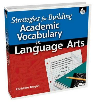 Strategies for Building Academic Vocabulary in Language Arts - Strategies for Building Academic Vocabulary (Paperback)