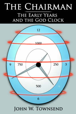The Chairman: The Early Years and the God Clock (Paperback)
