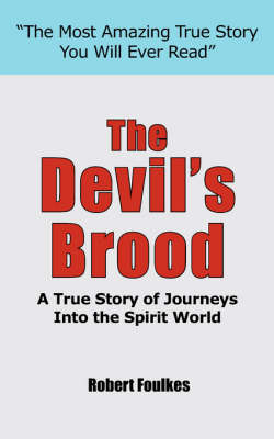 The Devil's Brood: A True Story of Journeys Into the Spirit World (Paperback)