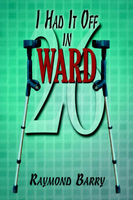 I Had It Off in Ward 26 (Paperback)