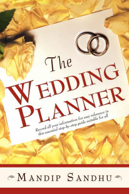 The Wedding Planner: Record All Your Information for Easy Reference in This Essential Guide Suitable for All (Paperback)