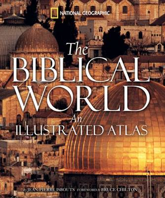 The Biblical World: An Illustrated Atlas (Hardback)