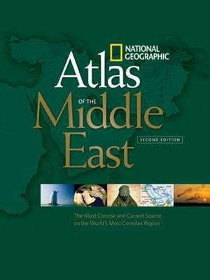 National Geographic Atlas of the Middle East, Second Edition: An Essential Reference for a Better Understanding of the World's Most Complex Region (Paperback)