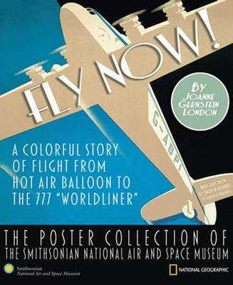 Fly Now!: The Poster Collection of the Smithsonian National Air and Space (Paperback)