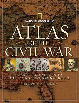 Atlas of the Civil War: A Complete Guide to the Tactics and Terrain of Battle (Hardback)