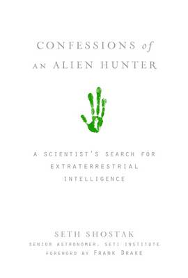 Confessions of an Alien Hunter: A Scientist's Search for Extraterrestrial Intelligence (Hardback)