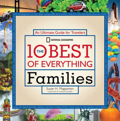 The 10 Best of Everything Families: An Ultimate Guide for Travelers (Paperback)