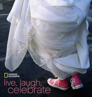 National Geographic Live, Laugh, Celebrate (Hardback)
