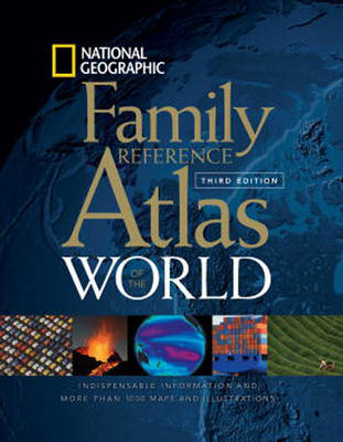 National Geographic Family Reference Atlas of the World, Third Edition (Hardback)