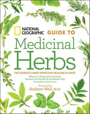 National Geographic Guide to Medicinal Herbs: The World's Most Effective Healing Plants (Hardback)
