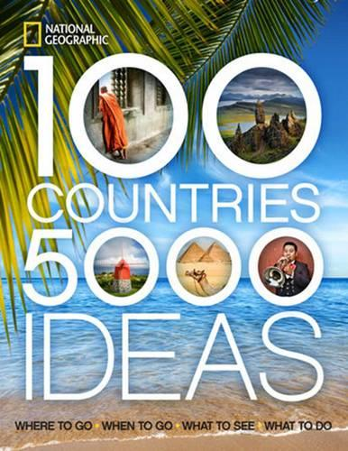 100 Countries, 5000 Ideas: Where to Go, When to Go, What to See, What to Do (Paperback)