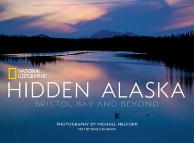 Hidden Alaska: Bristol Bay and Beyond (Hardback)