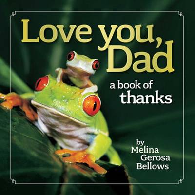 Love You, Dad: A Book of Thanks (Hardback)