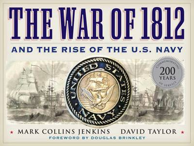 The War of 1812 and the Rise of the U.S. Navy (Hardback)
