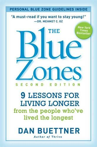 The Blue Zones 2nd Edition: 9 Lessons for Living Longer From the People Who've Lived the Longest (Paperback)