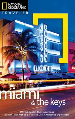 National Geographic Traveler: Miami and the Keys, Fourth Edition (Paperback)