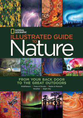 National Geographic Illustrated Guide to Nature: From Your Back Door to the Great Outdoors (Hardback)