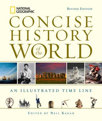 National Geographic Concise History of the World: An Illustrated Time Line (Hardback)
