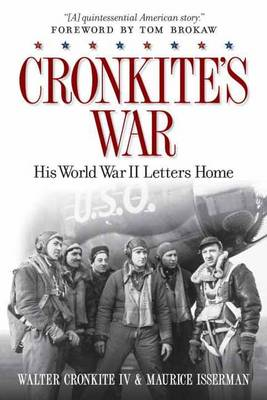 Cronkite's War: His World War II Letters Home (Paperback)