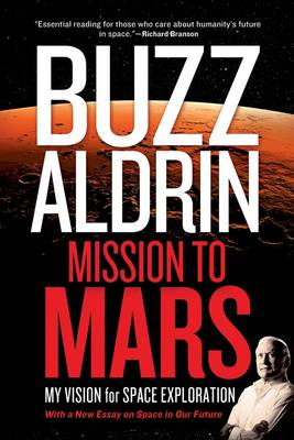 Mission to Mars: My Vision for Space Exploration (Paperback)