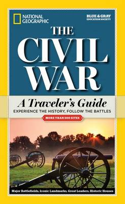 National Geographic The Civil War: A Traveler's Guide (Paperback)