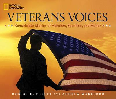 Veterans Voices: Remarkable Stories of Heroism, Sacrifice, and Honor (Hardback)