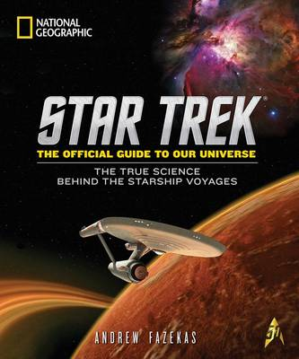 Star Trek The Official Guide to Our Universe: The True Science Behind the Starship Voyages (Hardback)