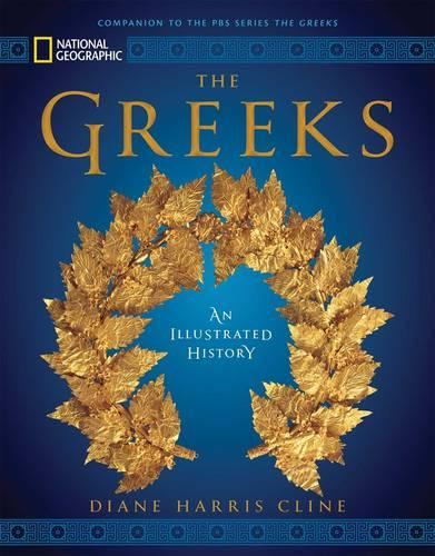 National Geographic The Greeks: An Illustrated History (Hardback)
