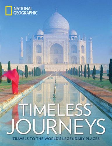 Timeless Journeys: Travels to the World's Legendary Places (Hardback)