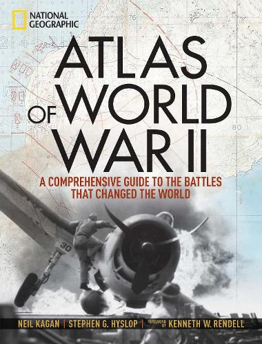 Atlas of World War II: History's Greatest Conflict Revealed Through Rare Wartime Maps and New Cartography (Hardback)