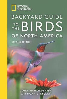 National Geographic Backyard Guide to the Birds of North America, 2nd Edition (Paperback)