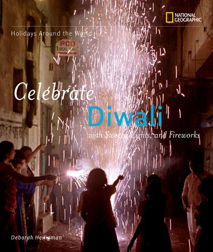 Celebrate Diwali: With Sweets, Lights, and Fireworks - Holidays Around The World (Paperback)