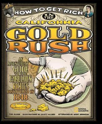 How to Get Rich in the California Gold Rush: An Adventurer's Guide to the Fabulous Riches Discovered in 1848 - How to Get Rich (Hardback)