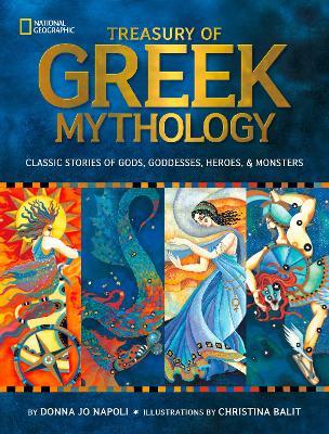 Treasury of Greek Mythology: Classic Stories of Gods, Goddesses, Heroes & Monsters - National Geographic Kids (Hardback)